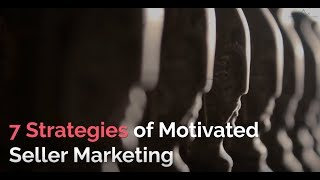 7 Strategies of Motivated Seller Marketing