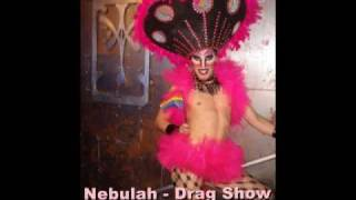 Nebulah - Drag Show (Edit Mix)