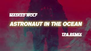 Download Masked Wolf - Astronaut In The Ocean (TPA Remix)