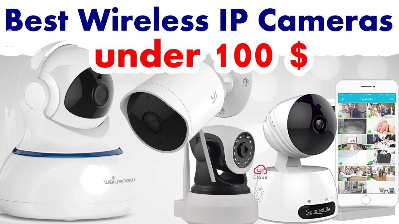 The Best 8 Home Wireless IP Cameras Security | ( Under 50$ - 100 $ ) - 2018