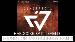 Cemon Victa - Hardcore Battlefield (T-Junction and Rudeboy remix)