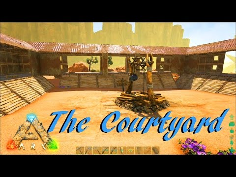Ark: Scorched Earth - The Courtyard [4]