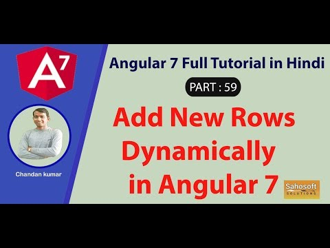 Add New Rows Dynamically in Angular 7 : Part 59 -Angular 7 Full Tutorial in  Hindi