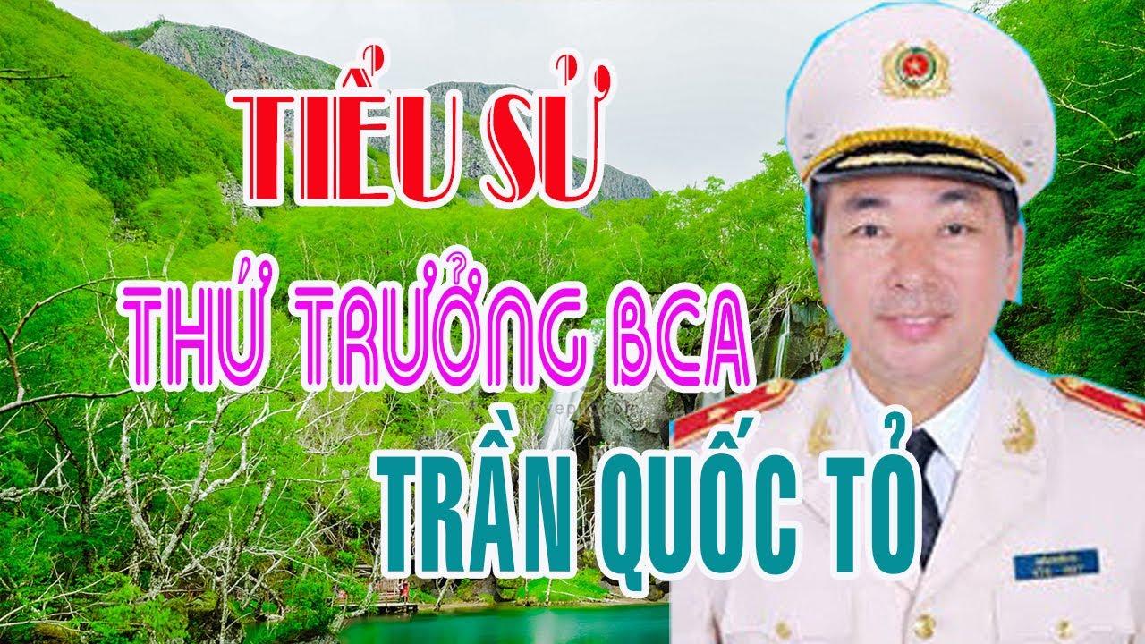 Tiểu sử Tân Thứ trưởng Bộ công an TRẦN QUỐC TỎ – Em trai Cố CTN Trần Đại Quang