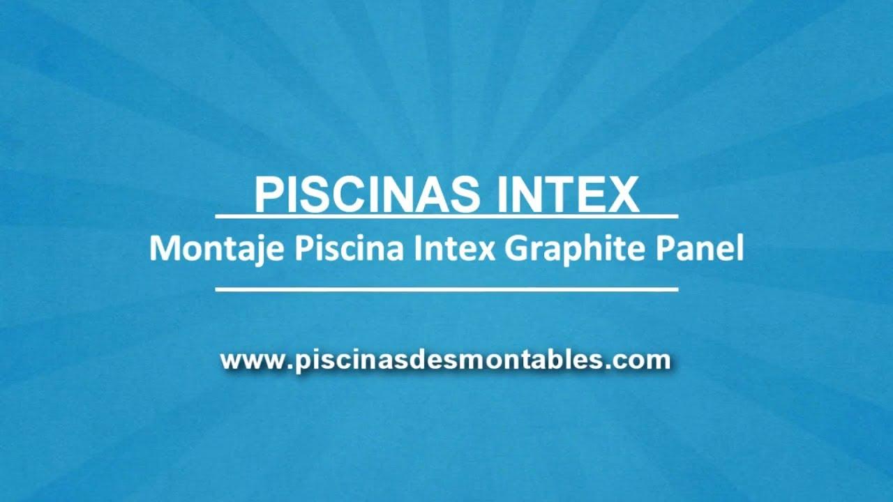 Montaje Piscina Intex Graphite Panel - YouTube