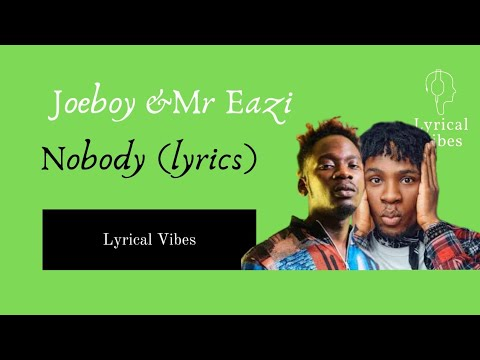 Mr Eazi And Joeboy Nobody Lyrics 2020 Youtube Nobody, nobody, nobody, nobody, nobody, nobody, no don't wanna see you with nobody, nobody, nobody, nobody, nobody, nobody, no. youtube