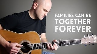 Families Can Be Together Forever - Mormon Guitar