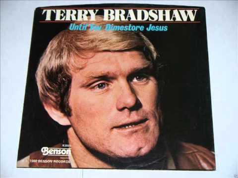 "Terry Bradshaw ""Dimestore Jesus"""