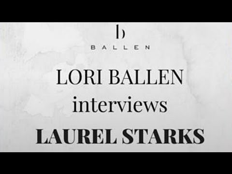 Lori Ballen Interviews Laurel Starks