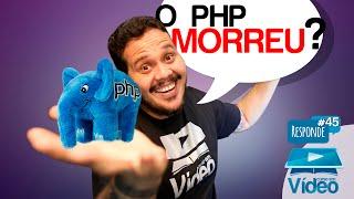 O PHP morreu? - CeV Responde #045