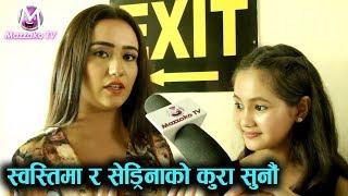Swastima Khadka & Sedrina Sharma ||  Nai Na Bhannu La 5 || Mazzako TV