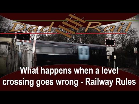 Level Crossing Failures - Railway Rules DAD RAIL HD