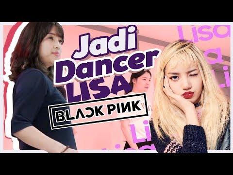 JADI DANCER LISA BLACKPINK !?