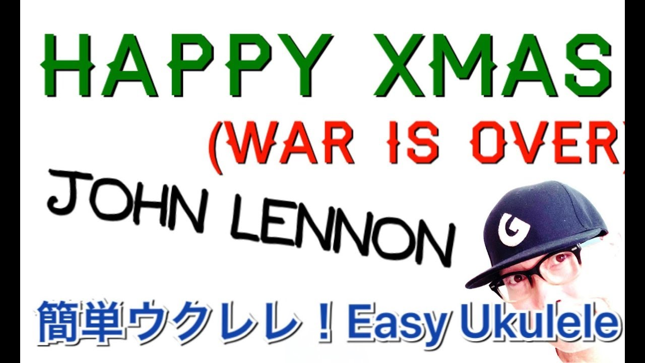 HAPPY XMAS  (WAR IS OVER ) - UKULELE【ウクレレ 超かんたん版 コード&レッスン付】John Lennon Easy Ukulele