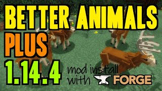 BETTER ANIMALS PLUS MOD 1.14.4 minecraft - how to download & install Better Animals 1.14.4