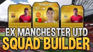 FIFA 15 EX-MANCHESTER UNITED PLAYERS SQUAD BUILDER!!! FT Ronlaldo