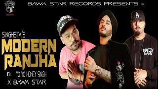 Modern Ranjha | SinghSta ft. YO YO Honey Singh x Bawa Star | Cover Rap Song | #singhsta #bawastar
