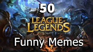 50 Funny League Of Legends Memes