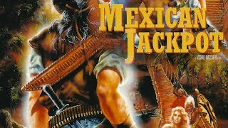 Mexican Jackpot (1990) [Action]   ganzer Film (deutsch)