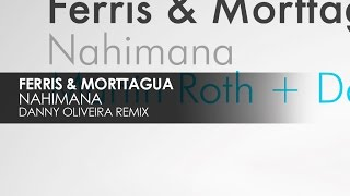 Ferris & Morttagua - Nahimana (Danny Oliveira Remix)