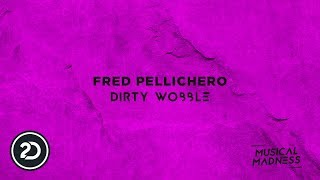 Fred Pellichero - Dirty Wobble (Official Video)