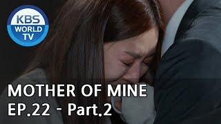 Mother of Mine   세상에서 제일 예쁜 내 딸 EP.22 - Part.2 [ENG, CHN, IND]