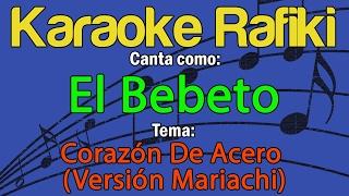El Bebeto - Corazón De Acero (Versión Mariachi) Karaoke Demo