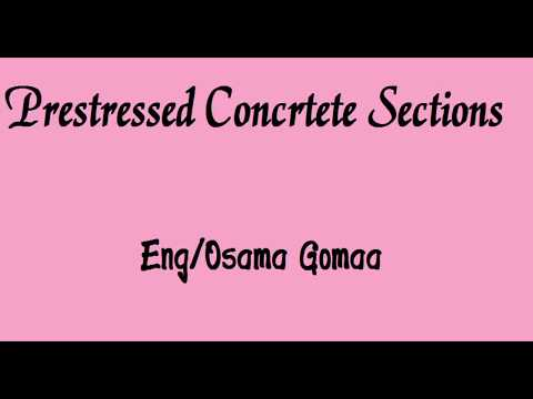 Examples of Prestressed concrete sections - Eng /Osama Gomaa