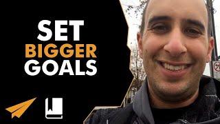 Set BIGGER goals for yourself - #EvansBook ep. 25