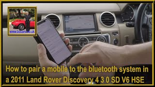 How to pair a mobile to the bluetooth system in a 2011 Land Rover Discovery 4 3 0 SD V6 HSE 5dr OY61