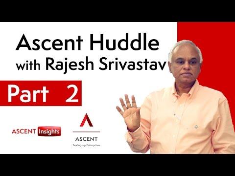 ASCENT Huddle with Rajesh Srivastav - Part 2 |