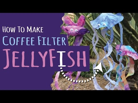 How to Make Jellyfish from Coffee Filters |  Kids Craft | DIY Upcycle Craft