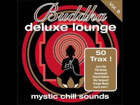 Various Artists - Buddha Deluxe Lounge Vol. 6 - Mystic Chill Sounds (Manifold Records) [Full Album]