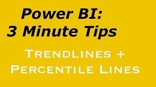 Power BI: 3 Minute Tips - Trendlines and Percentile Lines