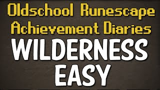 Wilderness Easy Achievement Diary Guide | Oldschool Runescape