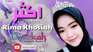 Rima Khosiah    Aktsar  ( اكثر ) feat L'BARKAH Live Perform garut