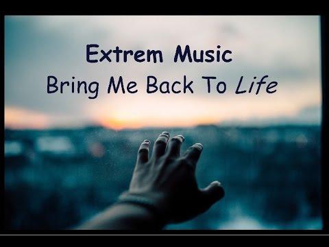 Extrem Music - Bring Me Back To Life (deutsche Übersetzung)