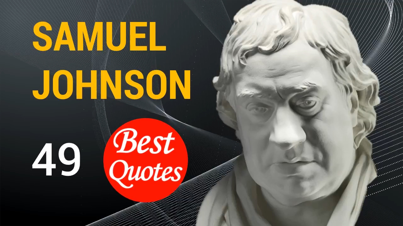 Inspirational Quotations by Samuel Johnson