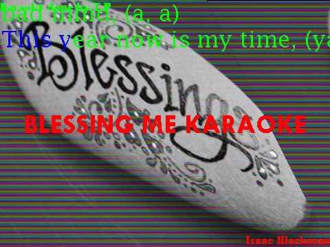 Blessing me karaoke Isaac Blackman