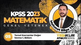 5 - Temel Kavramlar Değer Verme 1. Bölüm  / 2022 KPSS Matematik ( Mehmet Bilge YILDIZ )