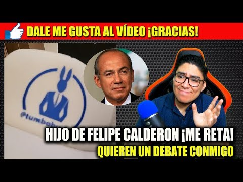 HIJO DE FELIPE CALDERÓN ¡ME RETA A UN DEBATE! ¡PUES A DARLE!