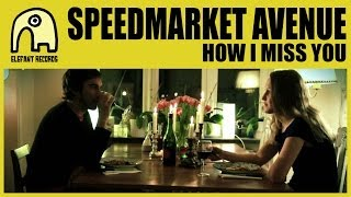 "SPEEDMARKET AVENUE - How I Miss You [Act II, ""Goodbye"" trilogy, Official]"