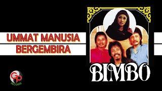 Bimbo - Ummat Manusia Bergembira (Official Lyric Video)