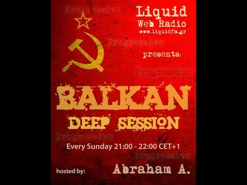 Abraham A. - Balkan Deep Session 186 [Liquid Radio]