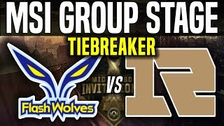 FW vs RNG Tiebreaker - MSI 2018 Group Stage Day 5 - Flash Wolves vs Royal Never Give Up | MSI 2018