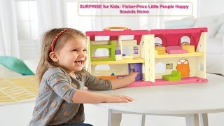 SURPRISE for Kids: Fisher-Price Little People Happy Sounds Home