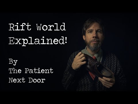 Rift World Explained! By The Patient Next Door (ASMR)