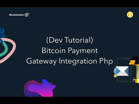 (Dev Tutorial) Bitcoin Payment Gateway Integration Php