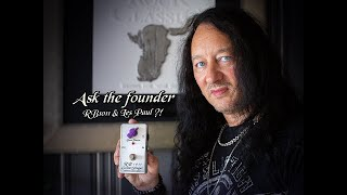 Ask the founder- RB1011 & Les Paul?!