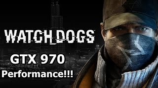 Watch Dogs - Ultra Settings | GTX 970 Performance Test